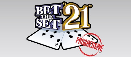 Bet the set 21 progressive jackpot